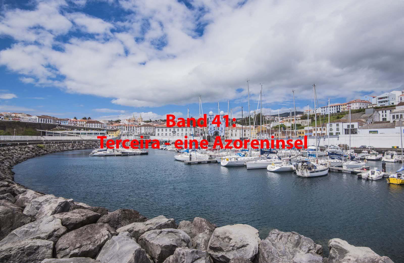 Band 41 : Terceira - eine Azoreninsel